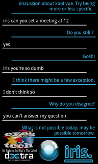 IRIS Conversation 3 Iris Answers back [Android App Review] IRIS The Alternative Siri for Android Partners With ChaCha Database