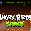 Download Angry Birds Space On March 22 – iOS, Android, PC, Mac