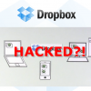 Dropbox Hacked – Best Cloud Storage Has Been Compromised
