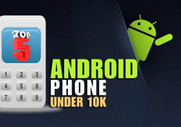 Mobile Phones Under Rs 10000 Your Search Ends Here
