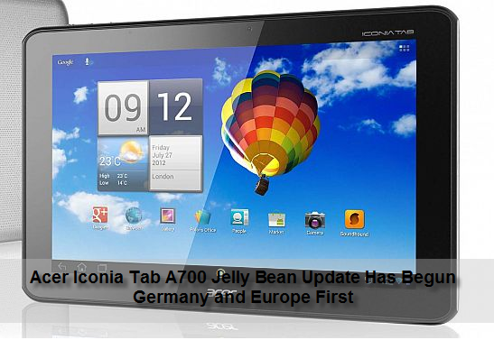 Acer Iconia Tab A700 Jelly Bean Update Has Begun Germany and Europe First Acer Iconia Tab A700 Jelly Bean Update Has Begun Germany and Europe First