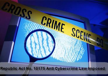 READ: Republic Act No. 10175 Anti Cybercrime Law Imposed