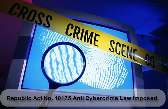 Republic Act No. 10175 Anti Cybercrime Law Imposed