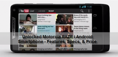 Unlocked Motorola RAZR i Android Smartphone Is Now Available