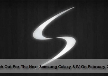 Watch Out For The Next Samsung Galaxy S IV On February 2013