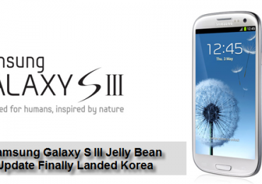 Samsung Galaxy S III Jelly Bean Update Finally Landed Korea