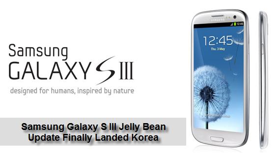 Samsung Galaxy S III Jelly Bean Update Finally Landed Korea