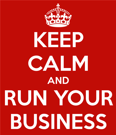 Keep Calm And Run Your Business